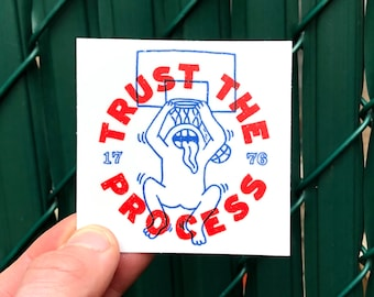 Trust The Process Stickers - Sixers Stickers - 76ers Sticker - Philadelphia Sticker - Philly Sticker - Sports sticker - Basketball sticker