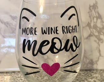 More Wine Right Meow Cat Wine Glass, Crazy Cat Lady Wine Glass, Cat Mom Wine Glass, Cat Gift