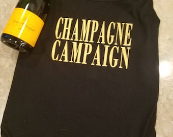 Champagne Campaign Tank or Shirt/ Champagne themed bachelorette/ Champagne Lover tank or shirt