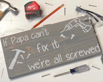 If paps cant fix it| gift for him| Father's Day gift| grandparent gift| sign