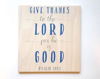 Give Thanks to the Lord sign, painted wooden sign, religious art, Christian wall hanging, Bible verse, Psalms scripture, farmhouse style