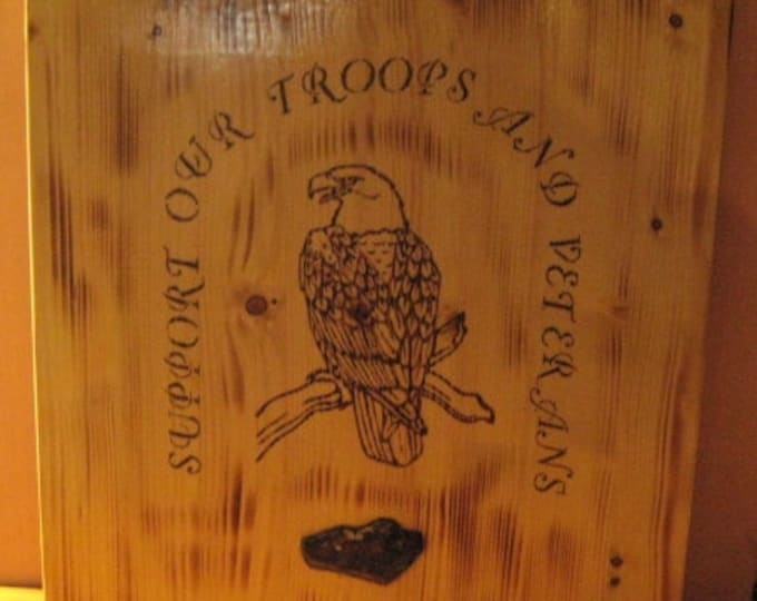 Support Our Troops and Veterans - Eagle - Wood Plaque - Wall Hanging