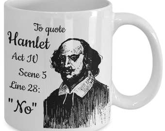 English Teacher Gift - England Teacher Gift - Shakespeare Quote - To Quote from Hamlet: No - Funny Shakespeare Mug