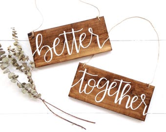 Better Together chair Signs | Better together signs, rustic wedding, head table signs, chair hanging signs, rustic wood signs, mr and mrs si