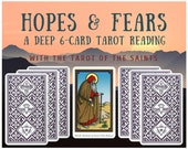 Hopes & Fears Deep 6-card Tarot Reading with the Tarot of the Saints (digital file: PDF, JPG - you print)