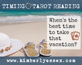 When's the best time to take that vacation? Timing Tarot Reading (digital file: PDF, JPG - you print)