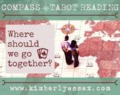 Where should we go together? Compass Tarot Reading (digital file: PDF, JPG - you print)