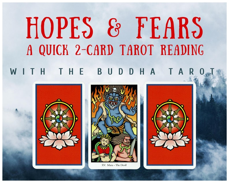 Hopes & Fears Quick 2-card Tarot Reading with the Buddha Tarot image 1