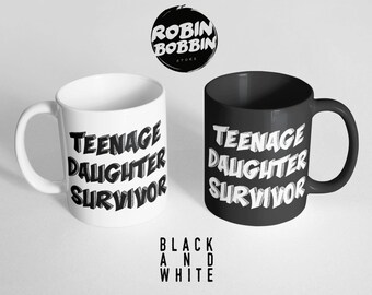 Teenage Daughter Survivor Coffee Mug-Daughter to Father Gift-Funny Gift for Dad-Funny Gift for Mom-Mother Daughter Gift, Black and White Mug