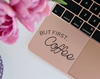 But First Coffee, Coffee Decal, Good Morning, Vinyl Decal, Laptop Decal, Macbook Decal, Car Decal, iPad Decal