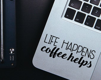 Life Happens Coffee Helps, Coffee Decal, Good Morning, Vinyl Decal, Laptop Decal, Macbook Decal, Car Decal, iPad Decal