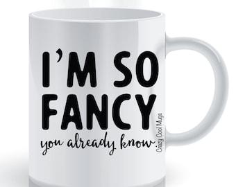 I'm So Fancy You Already Know Lyric Coffee Mug