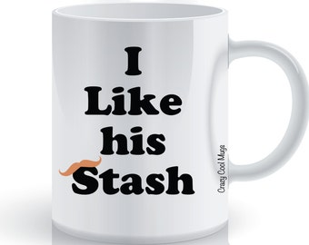 I Like His Stash Mustache Coffee Mug