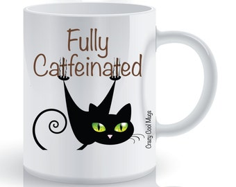 Fully Catfeinated Cat Coffee Mug