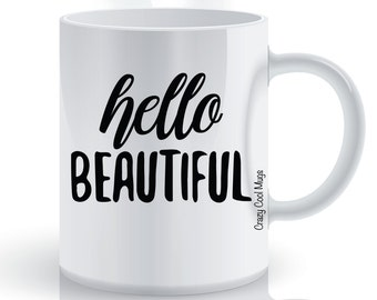 Hello Beautiful Her Coffee Mug