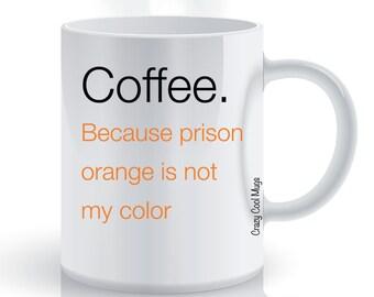Coffee Prison Orange Coffee Mug