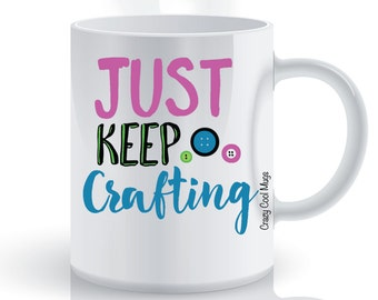 Just Keep Crafting Craft Coffee Mug