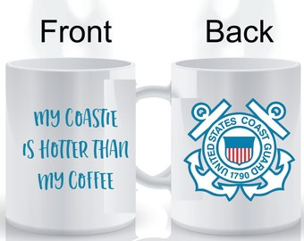 My Coastie Is Hotter Than My Coffee Coast Guard Military Coffee Mug