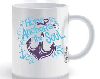 Hope Anchors The Soul 2 - Coffee Mug