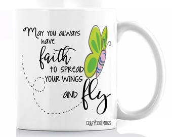 May You Always Have Faith to Spread Your Wings and Fly! Coffee Mug