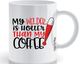 My Welder Is Hotter Than My Coffee Couple Coffee Mug