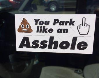 """Novelty """"you park like an A**hole"""" sticker"""""""