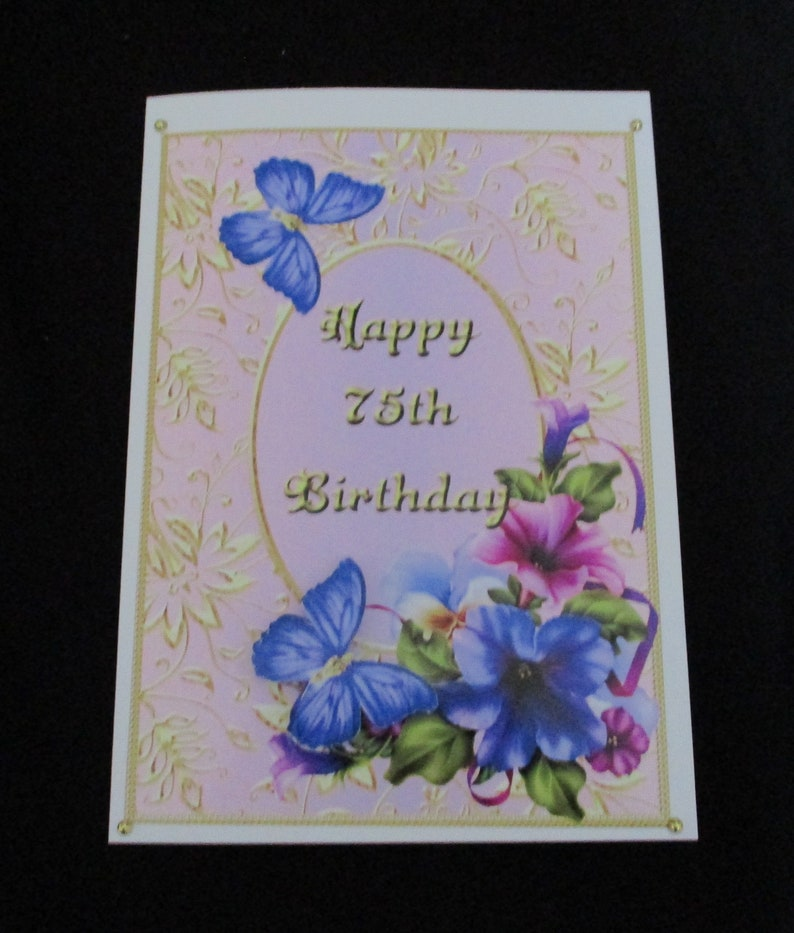 75th Birthday Card 3 D Decoupage Happy Petunia Female Personalise Handmade