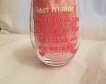 15 oz Stemless sisters wine glass