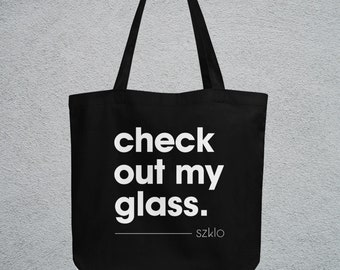 Tote Bag - Check Out My Glass