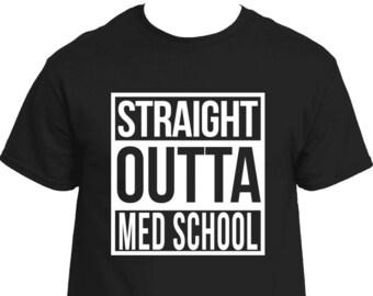 4f9b2fb1 Straight Outta Med School Shirt | Personalized Med Student Tee | Med School  Graduation Gift | Medical Student Gift | Custom Made T-Shirt