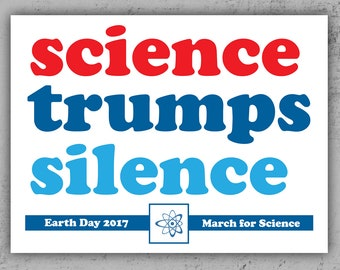 PRINTABLE Protest Poster - Science Trumps Silence - March for Science Earth Day Sign