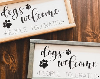 Dogs Welcome People Tolerated Handmade Wooden Sign