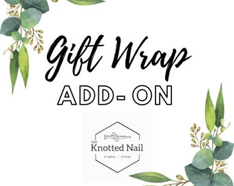Gift Wrap Add-On || Add to any physical item order