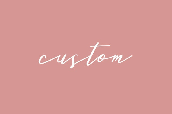 Custom Order for Antonia - Order 2/2