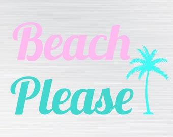 Beach Please SVG, HQ Digital file Vector Design - SVG / Pdf / Png - Digital Download Only, Digital Clipart Vector, Palm Tree svg, Summer svg