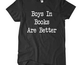 Boys In Books Are Better T-Shirt