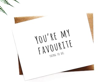 Vday 6 - You're my favorite thing to do card