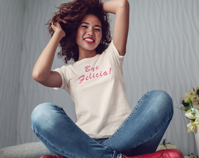 Bye Felicia! Women's T-Shirt in cream and pink