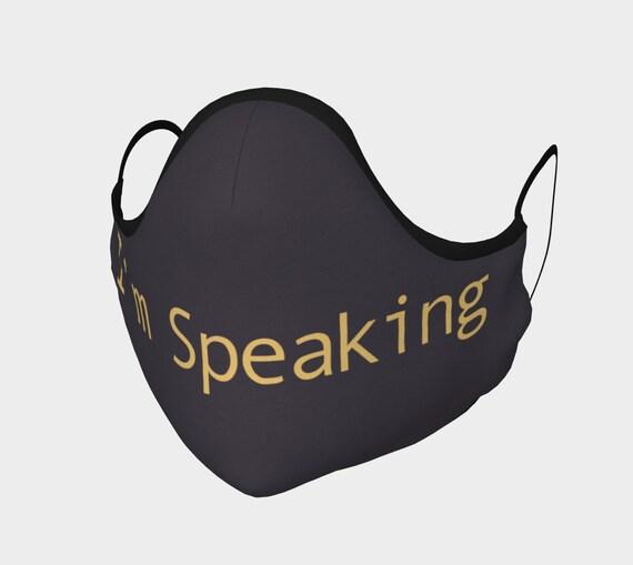 I'm Speaking Face Mask, Washable, Cloth Face Mask