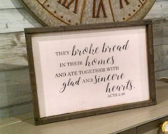 They broke bread in their homes Acts 2:46 Wood Sign, Scripture sign, Dining Room Decor, Bible verse art, farmhouse decor, wall hanging, Home