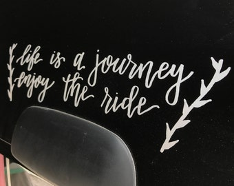Life is a Journey Enjoy the Ride Custom Vinyl Decal