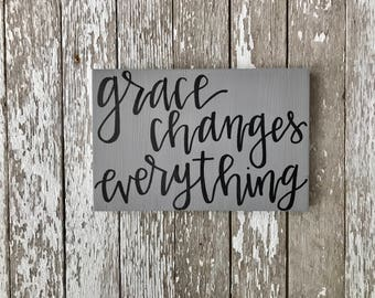 Grace Changes Everything Custom Wood Sign