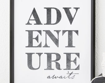 Adventure Awaits, Printable Wall Art, Downloadable Prints, Inspirational Quotes, Motivational Quotes, Wall Prints