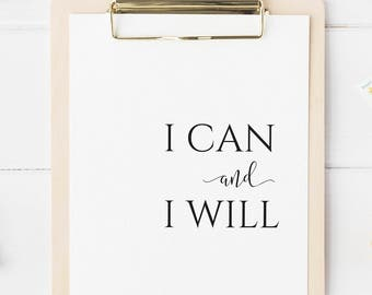 Wall Art, I Can and I Will, Quote, Downloadable Prints, Inspirational Quotes, Motivational Quote, Printable Art, Quote Art