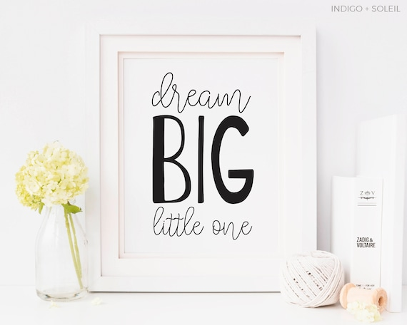 Dream Big Little One, Dream Big Little One Print, Baby Quotes, Kid Quotes,  Printable Art, Nursery Print, Black and White Prints