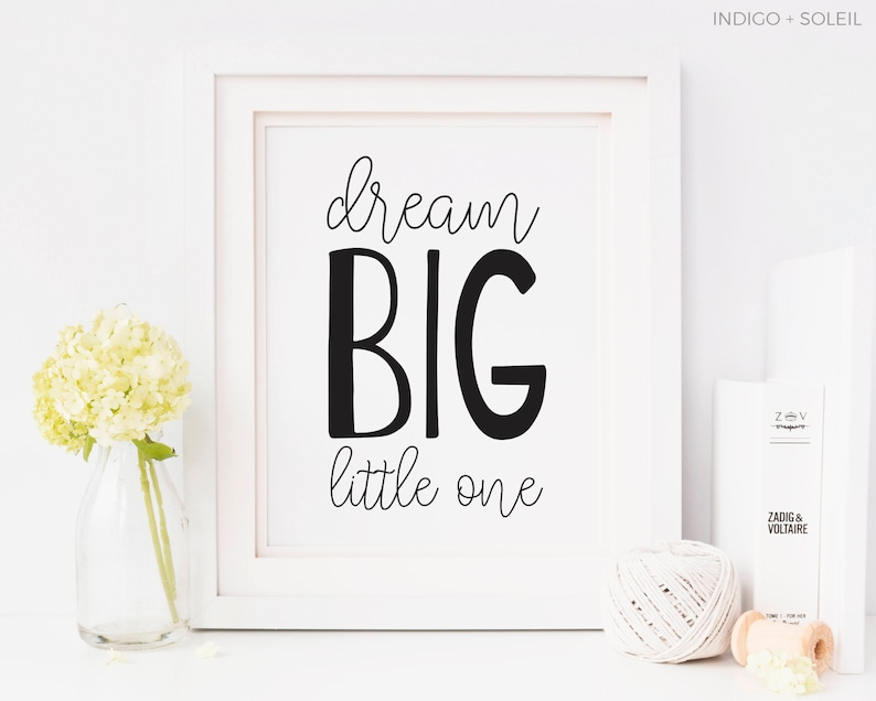 Dream Big Little One Dream Big Little One Print Baby Quotes Etsy