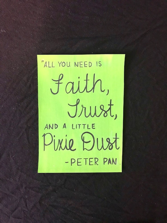 disney sign, disney painting, Peter Pan quote, peter pan sign, pixie dust  sign, faith, dust, and pixie dust quote sign, inspirational quote