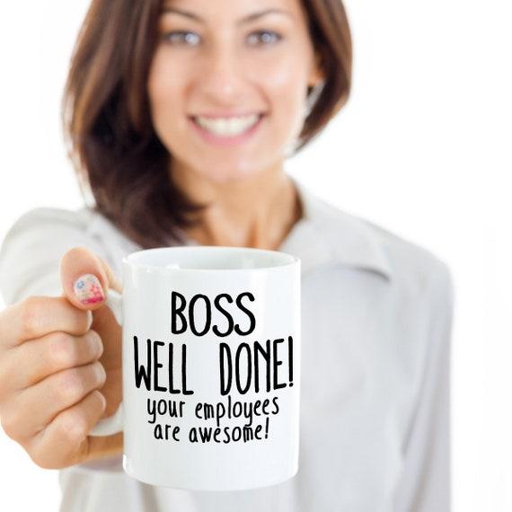 Boss Mug Gift Idea For Men Women Coffee Cup Well Done Boss Funny Rude Boss Stuff Present Idea Tea Cup Mig For Birthday Boss Lady Man