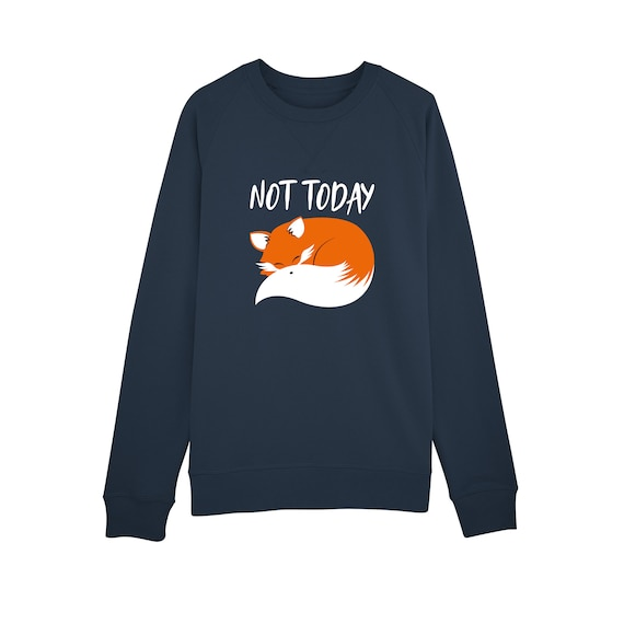 Sweat-shirt Fox Not Today / Organic Cotton / Organic Ink / Designed in France / Original Gift Idea / Cocooning and Chill