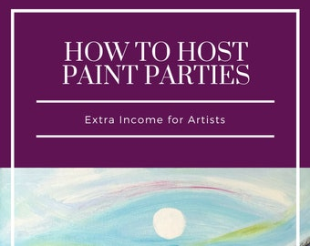 How to Host Paint Parties eBook, Teach Paint Party, DIY Paint Party, Artists work from home, Home Business Idea